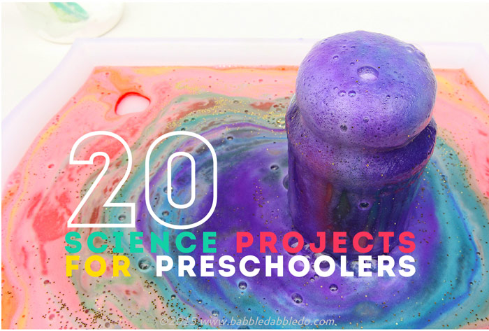 20 Science Projects For Preschoolers Older Kids Will Love Them Too