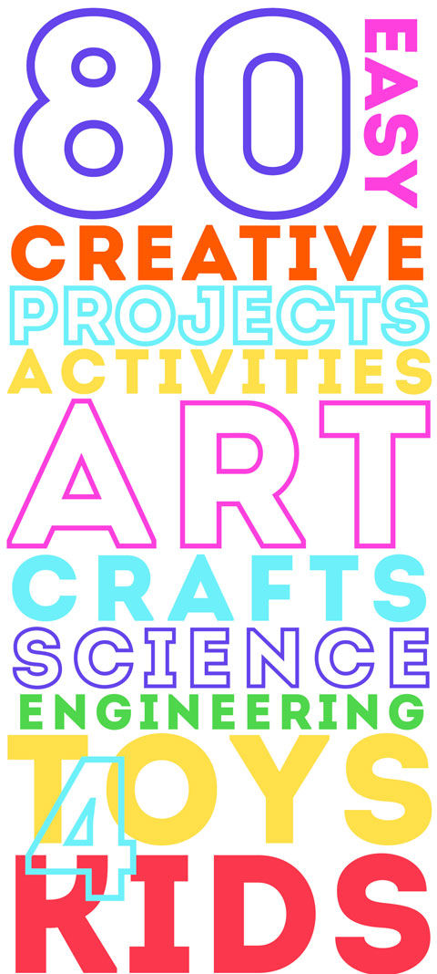 259c342a7a 80 Easy Creative Projects for Kids including activities