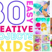 80 Easy Creative Projects for Kids