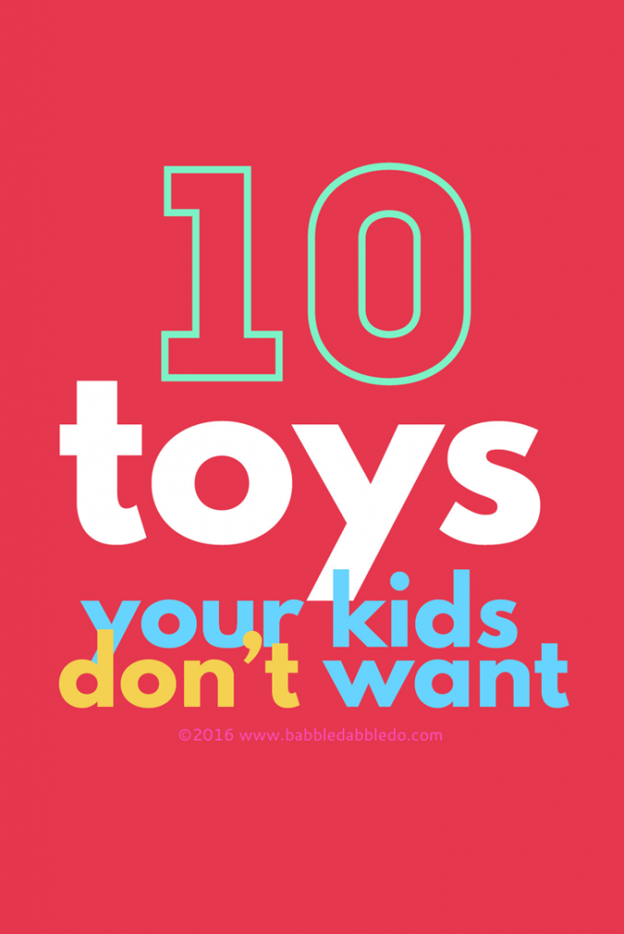 10 toys your kids don't want