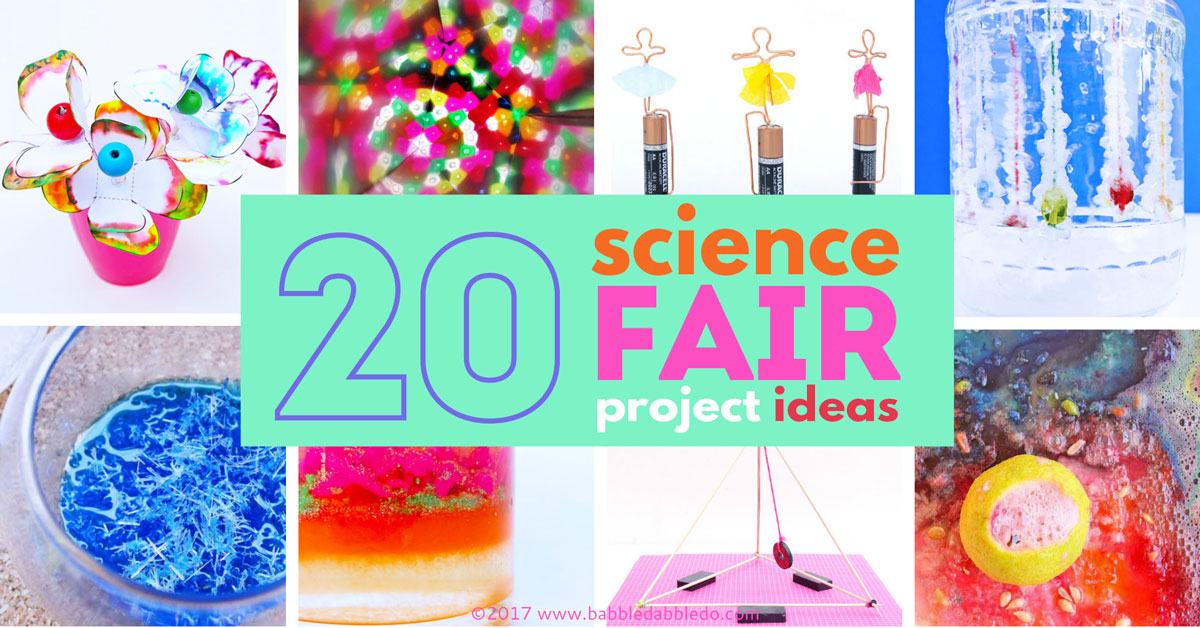 20 Science Fair Projects That Will Wow The Crowd Babble Dabble Do