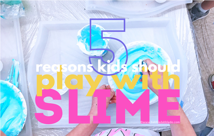 Don't Ban It! 5 Reasons Kids Should Play with Slime