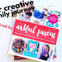 "Our Creative Family Journey Inspired by ""The Artful Parent"""