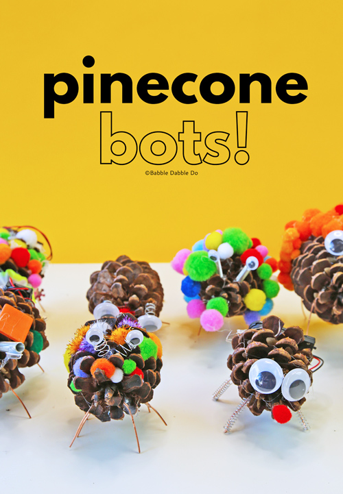Turn this classic pinecone craft into a bot! These are a great way to introduce kids to electronics and circuits.